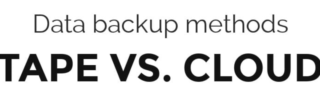 Data backup: Tape Vs. Cloud