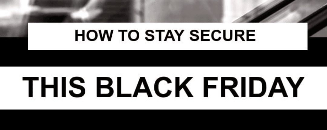 How to stay secure this Black Friday!