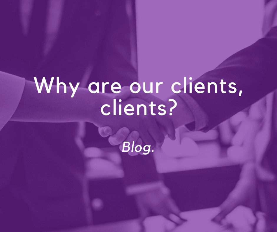 Why-are-our-clients-clients