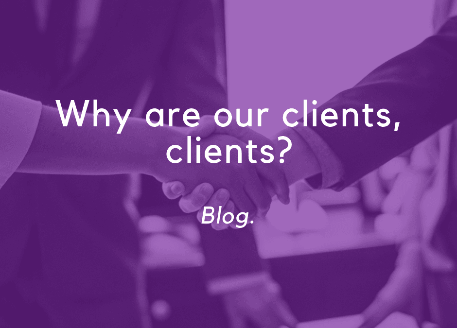 Why do we call our clients, clients?