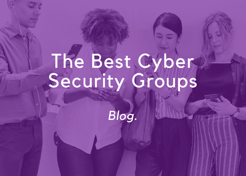 The Best Cyber Security Groups