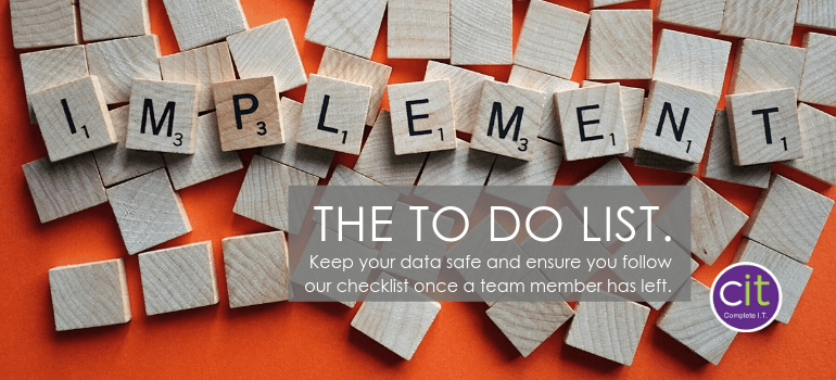 The To-Do List: Once a Team Member has left
