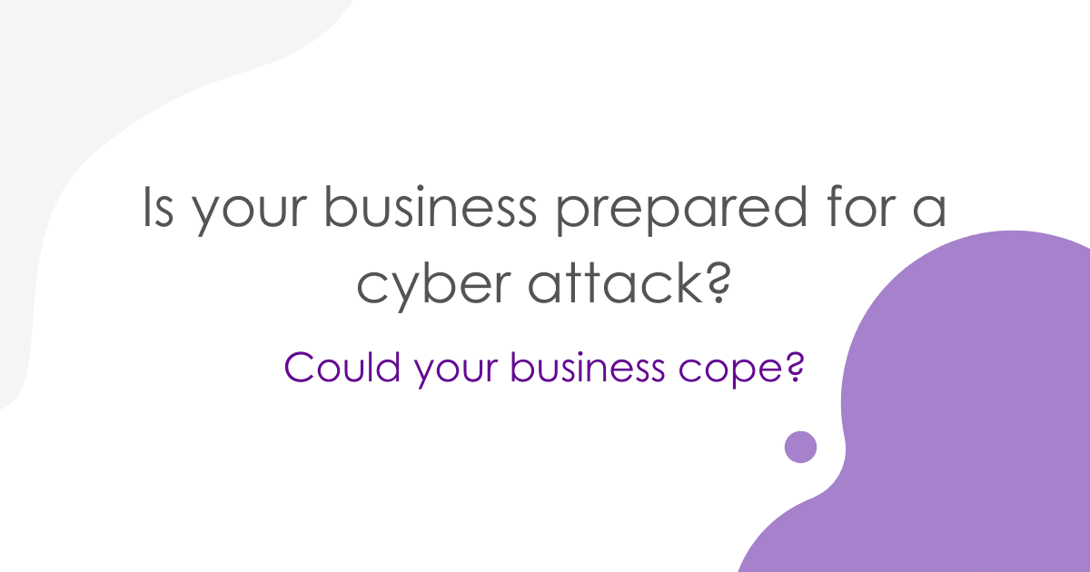 is your business prepared for a cyber attack