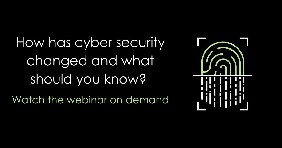 webinar_ cyber security how has it changed and what should you know