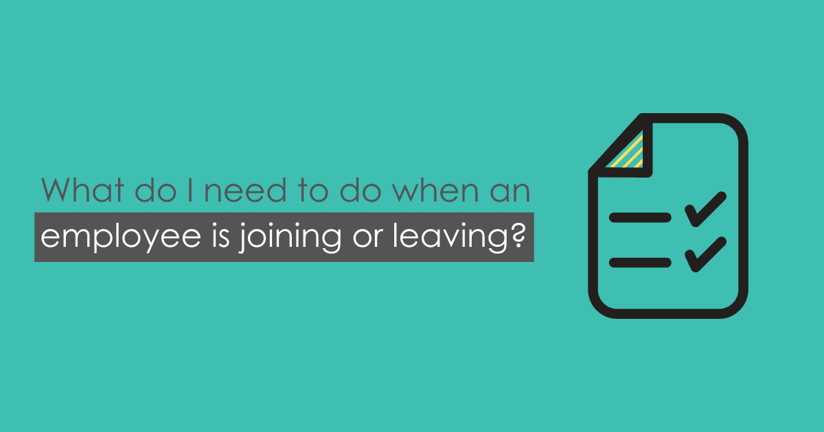 What do I need to do when an employee is joining or leaving the business_ – blog post