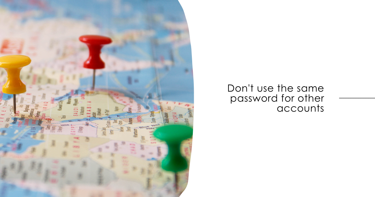Don't use the same password for other accounts
