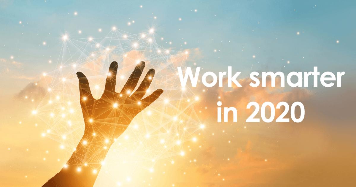 Work smarter in 2020
