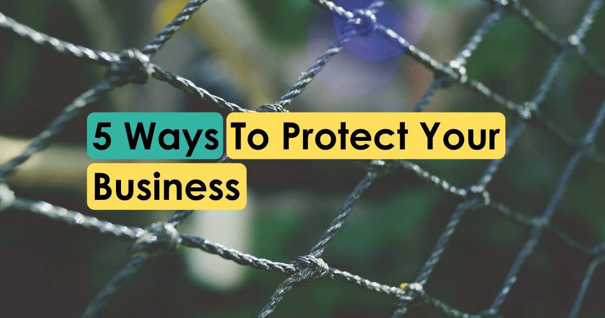 5 Ways To Protect Your Business