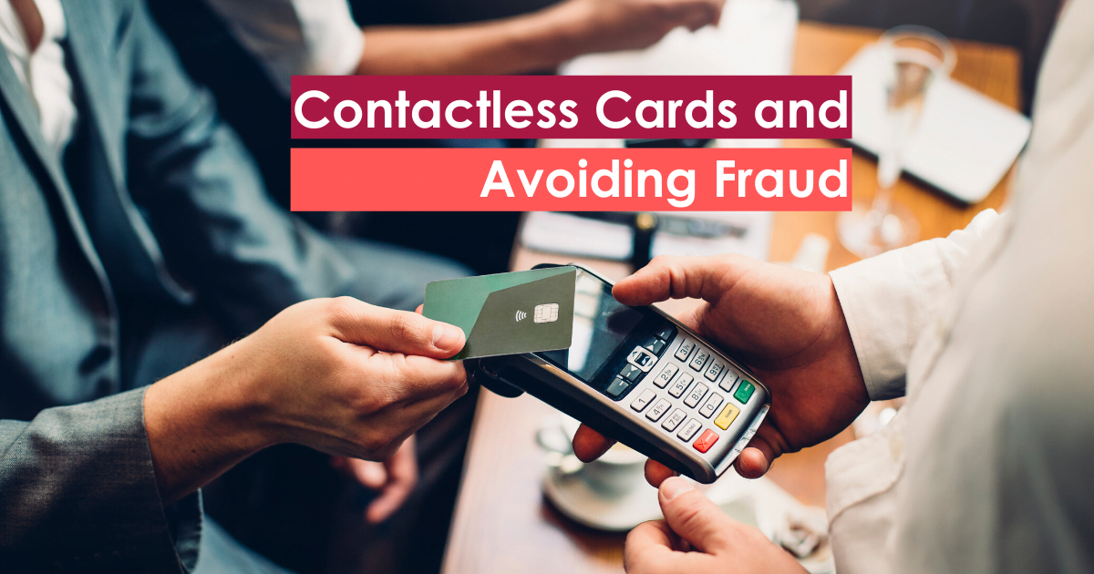 Contactless Cards and Avoiding Fraud