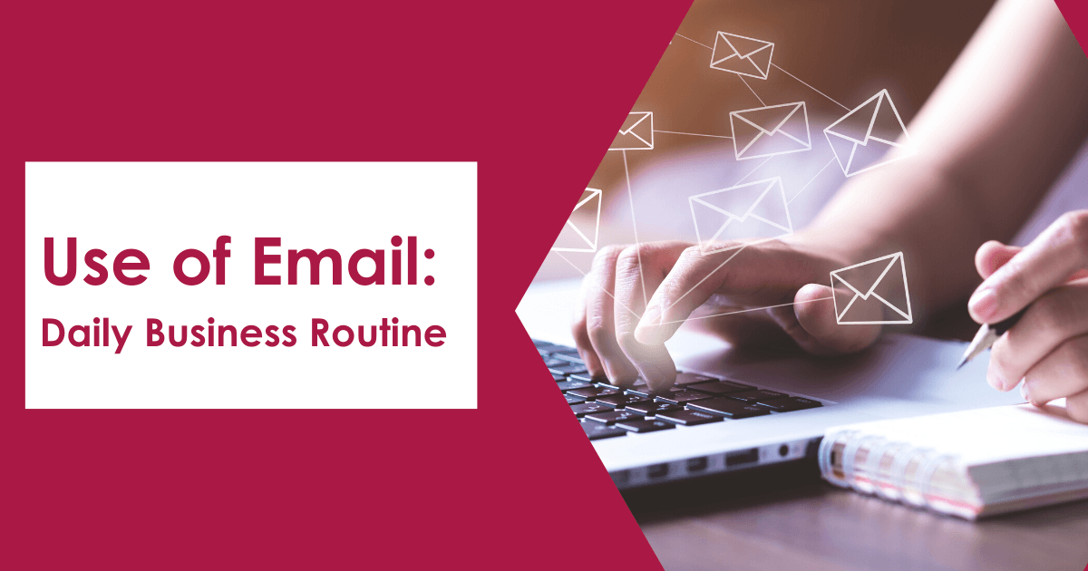 Use of Email: Daily Business Routine