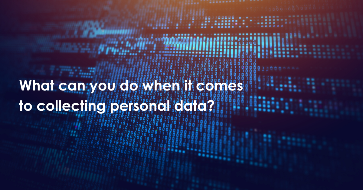 What can you do when it comes to collecting personal data?