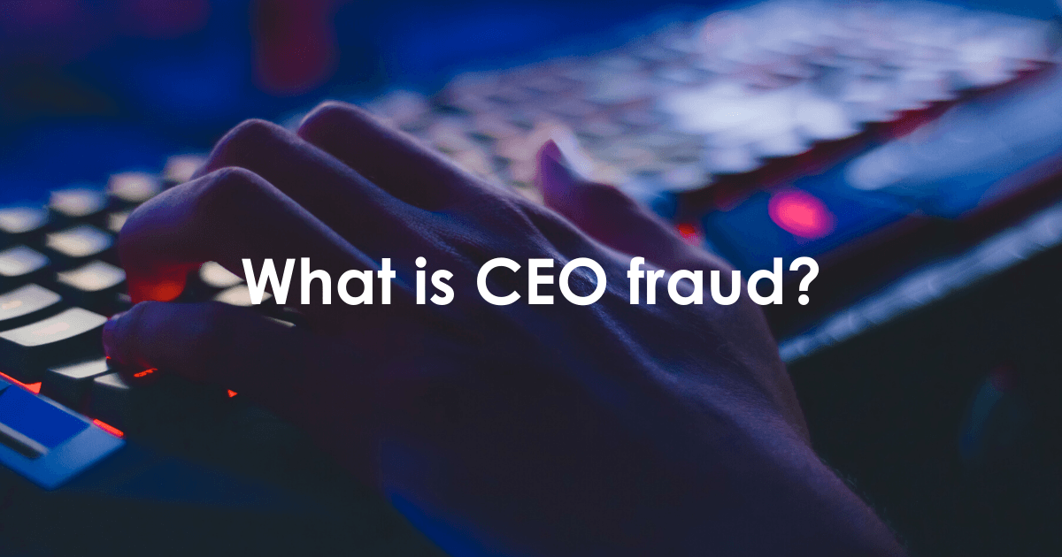 What is CEO fraud?