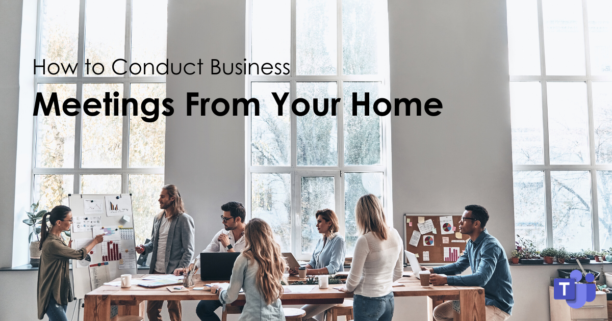 How to Conduct Business Meetings From Your Home