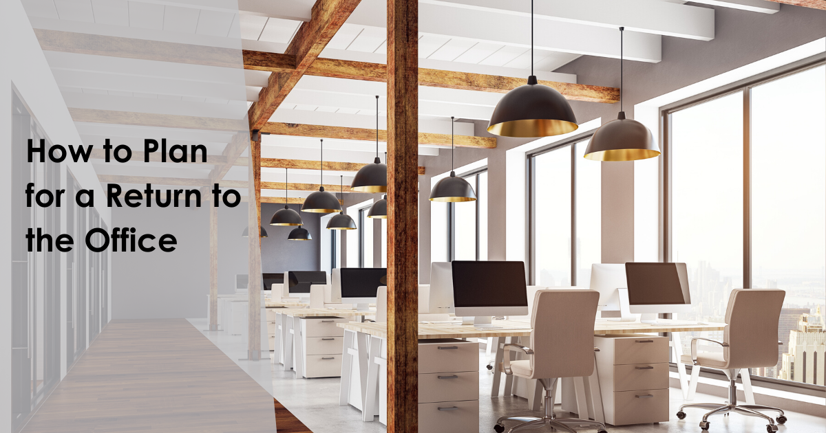 How to Plan for a Return to the Office