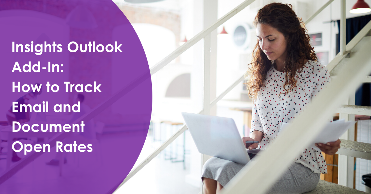 Insights Outlook Add-In: How to Track Email and Document Open Rates