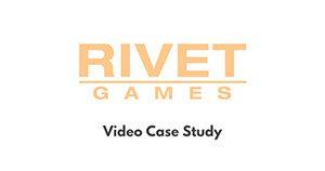 Rivet Games Case Study