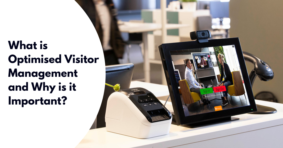What is Optimised Visitor Management and Why is it Important
