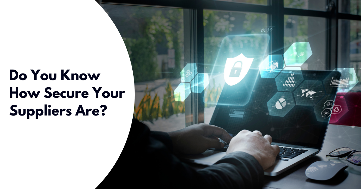 Do You Know How Secure Your Suppliers Are?