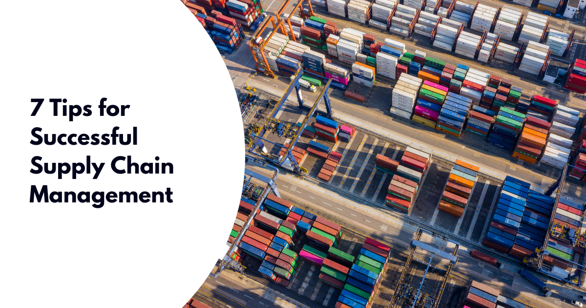 7 Tips for Successful Supply Chain Management